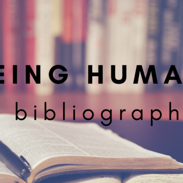 A Bibliography: Being Human