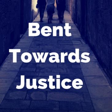 Guest Post: Bent Towards Justice