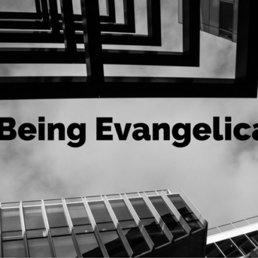 Being Evangelical – a mini-series
