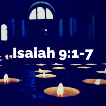 Advent – Isaiah 9:1-7