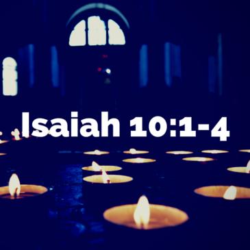 Advent – Isaiah 10:1-4
