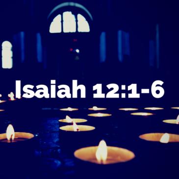 Advent – Isaiah 12:1-6