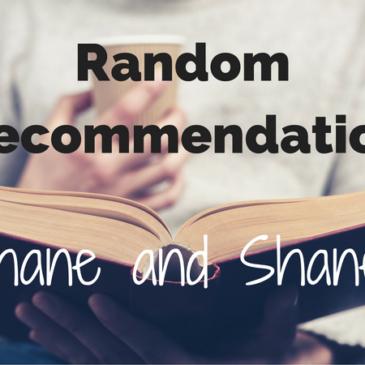 Random Recommendation: Shane and Shane