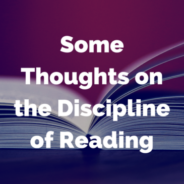 Some Thoughts on the Discipline of Reading