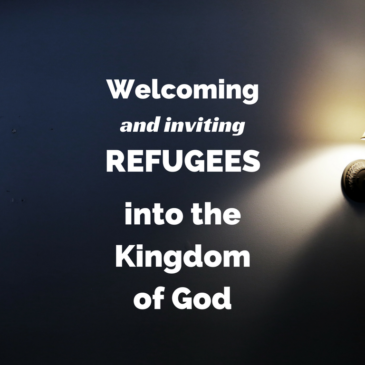 Welcoming Refugees into the Kingdom of God