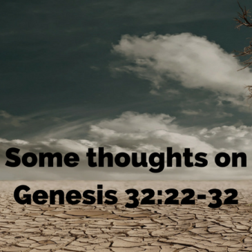 Some thoughts on Genesis 32:22-32