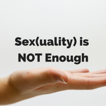 Sex(uality) is Not Enough