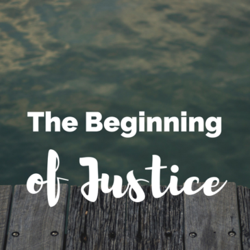 The Beginning of Justice