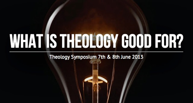 Guest Post: What is Theology Good For?