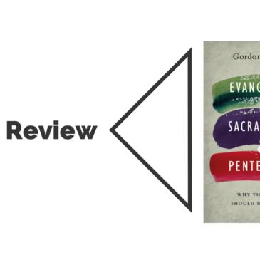 Book Review: Evangelical, Sacramental & Pentecostal