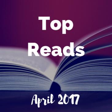 Top Reads: April 2017