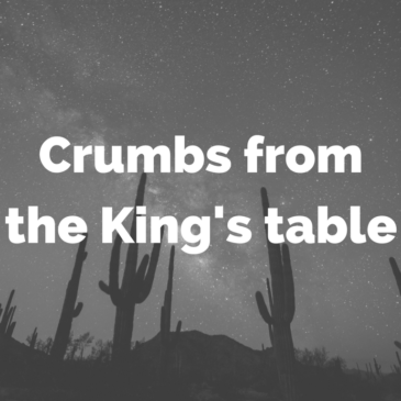 Crumbs from the King's Table