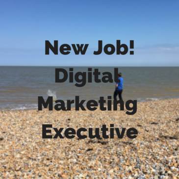 New Job! Digital Marketing Executive