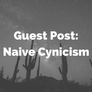 Guest Post: On Naive Cynicism