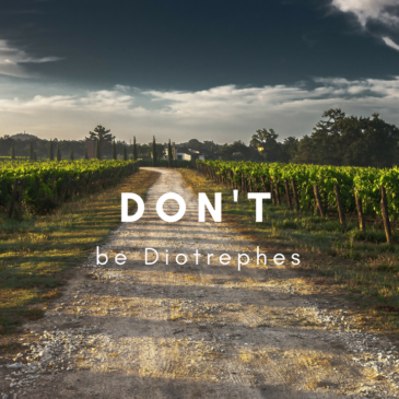 Don't Be Diotrephes