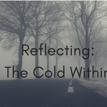 Reflecting: The Cold Within