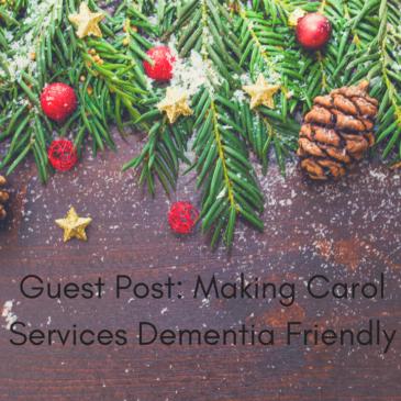 Guest Post: Making Carol Services Dementia-friendly