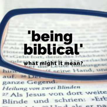 What might it mean to be 'biblical'?