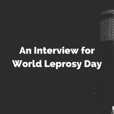 An Interview for World Leprosy Day