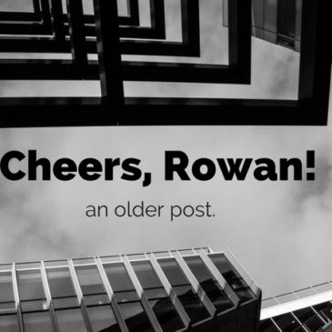 Cheers, Rowan!