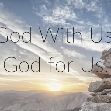 God With Us, God For Us