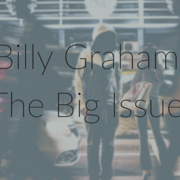 Billy Graham: The Big Issue