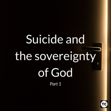 Suicide and the Sovereignty of God: Part 1