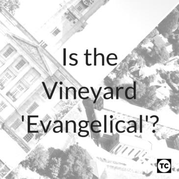 Is the Vineyard 'Evangelical'?