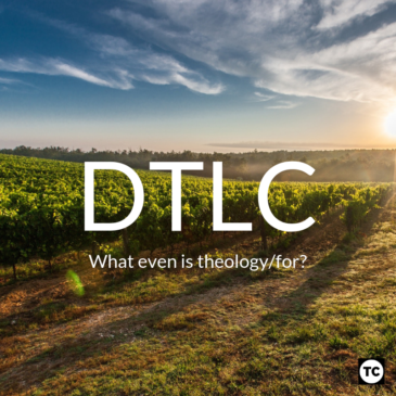 DTLC: What is Theology for?