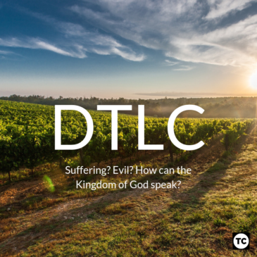 DTLC: A Kingdom Theology of Suffering