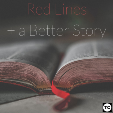Red Lines, and a Better Story