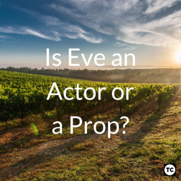 Is Eve an Actor or a Prop?