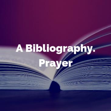 A Bibliography: Prayer