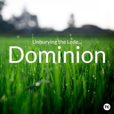 Unburying the Lede: Dominion