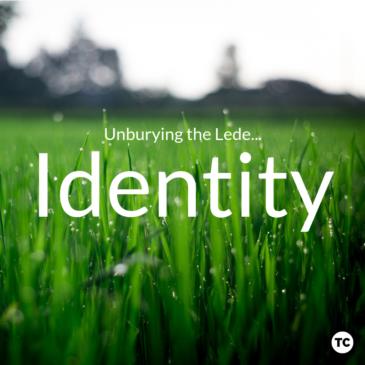 Unburying the Lede: Identity