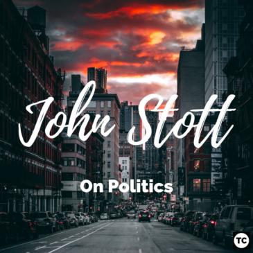 Christians in Politics: John Stott