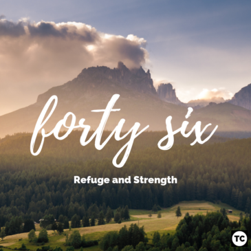 Psalm 46: Refuge and Strength