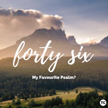 Psalm 46: My Favourite Psalm?
