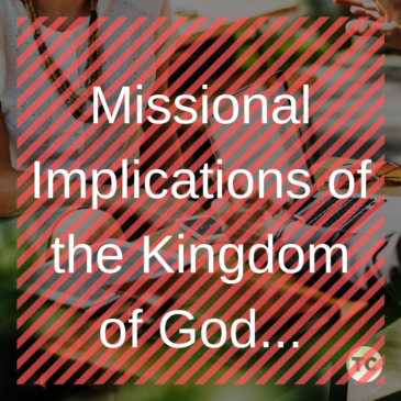Missional Implications of the Kingdom of God