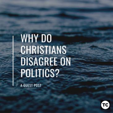 Why do Christians disagree on Politics?