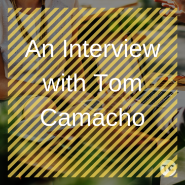 An Interview with Tom Camacho