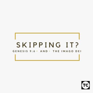 Skipping it?