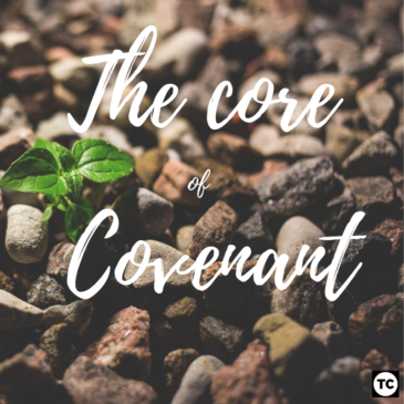 The Core of Covenant