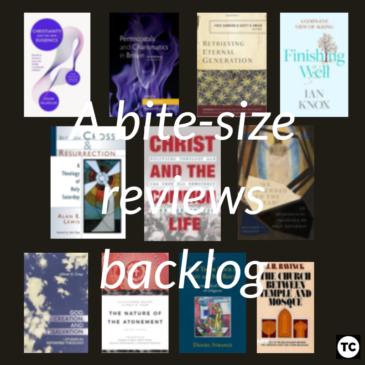A bite-size reviews backlog…