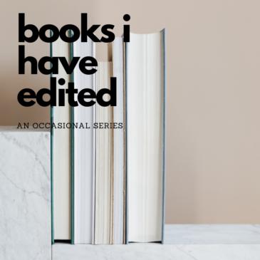 Books I have edited…